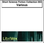 Short Science Fiction Collection, Volumes 001 002 and 003 Thumbnail Image