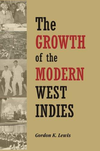 The Growth of the Modern West Indies