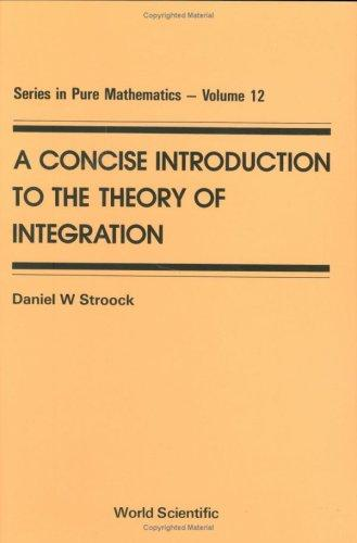 Download A concise introduction to the theory of integration