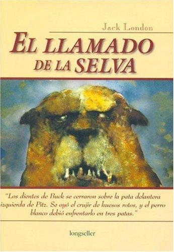 El Llamado de la selva / The Call of the Wild (Clasicos Eligidos / Selected Classics)