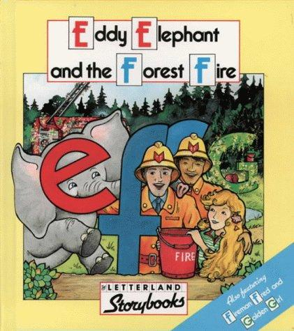 Download Eddie Elephant and the Forest Fire (Letterland Storybooks)
