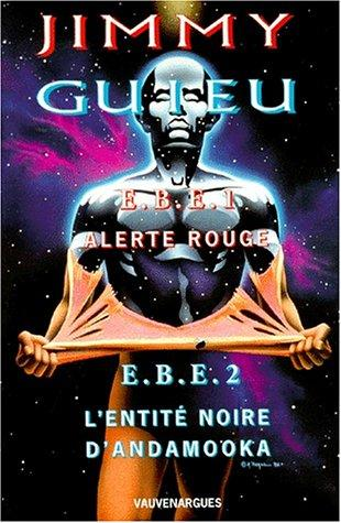 E.B.E.1, alerte rouge by Jimmy Guieu