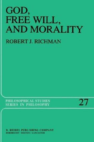 God, free will, and morality by Robert J. Richman