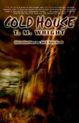 Cold House by T. M. Wright