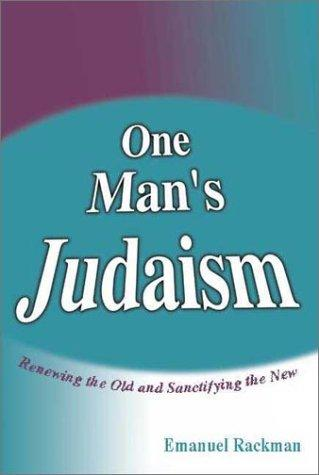 One man's Judaism by Emanuel Rackman