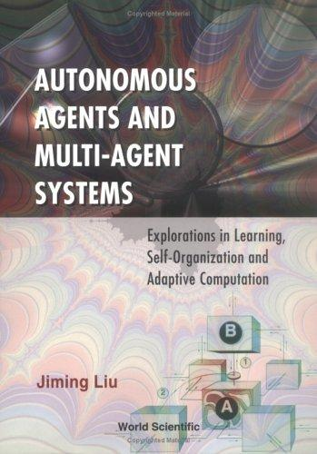 Autonomous agents and multi-agent systems by Jiming Liu
