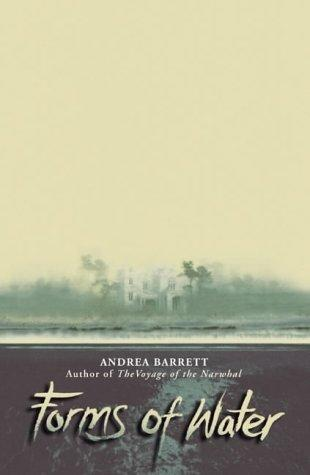 Forms of Water, The by Andrea Barrett