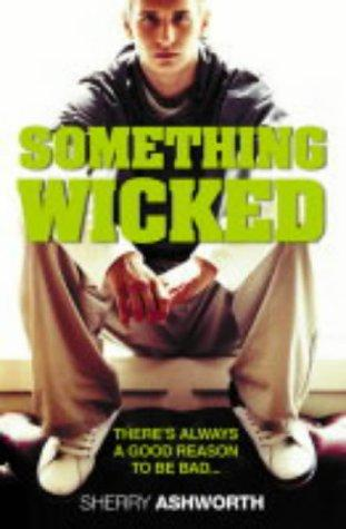 Something Wicked by Ashworth Sherry